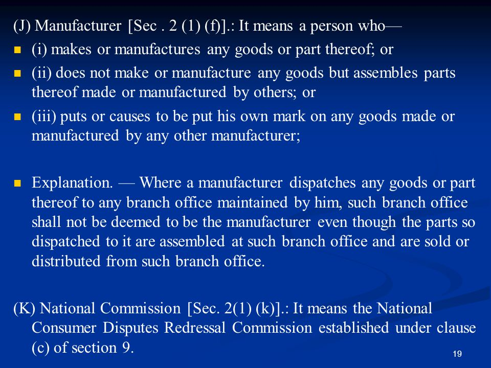 (J) Manufacturer [Sec . 2 (1) (f)].: It means a person who—